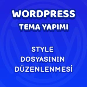 Wordpress Tema Yapımı 2- Style Dosyasının Düzenlenmesi